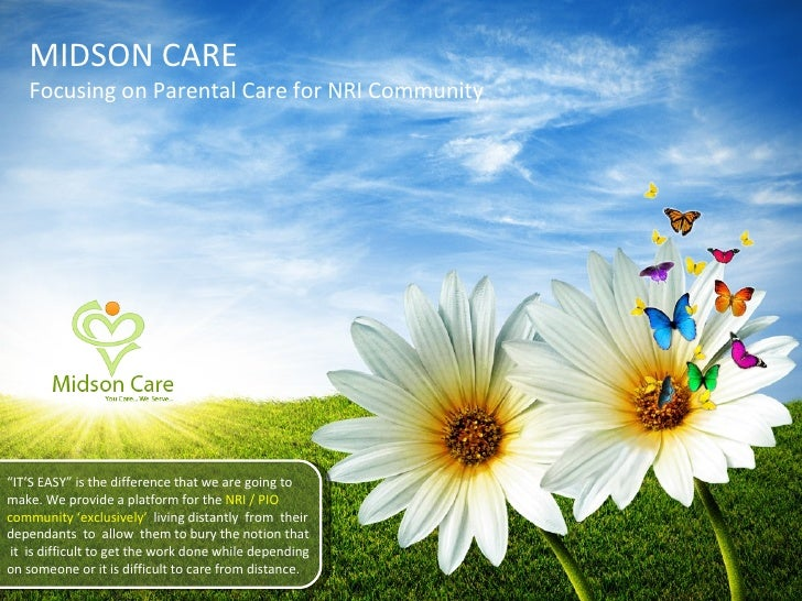 "MIDSON CARE Focusing on Parental Care for NRI Community "" IT'S EASY"" is the difference that we are going to make. We provi..."