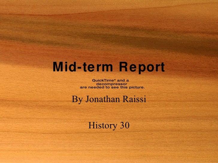Mid-term Report By Jonathan Raissi History 30
