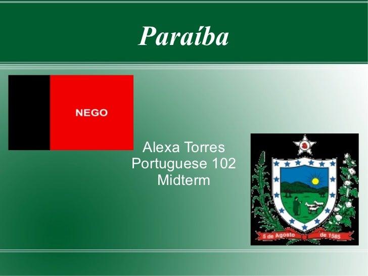 Paraíba Alexa TorresPortuguese 102    Midterm