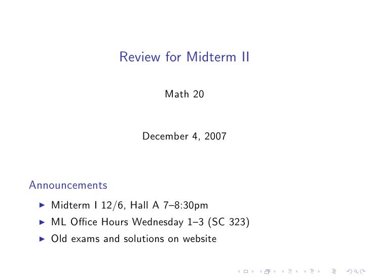 Review for Midterm II                            Math 20                        December 4, 2007    Announcements    Midte...