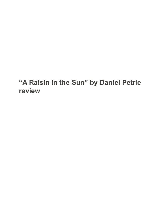 "midterm film review ""a raisin in the sun"" by daniel petrie sample  ""a raisin in the sun"" by daniel petrie review """
