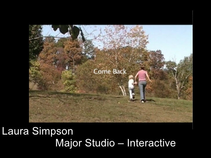Laura Simpson  Major Studio – Interactive