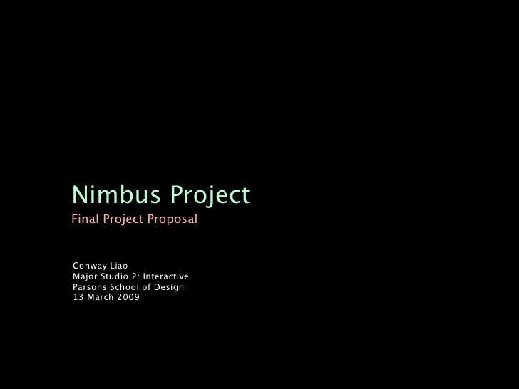 Nimbus Project Final Project Proposal   Conway Liao Major Studio 2: Interactive Parsons School of Design 13 March 2009