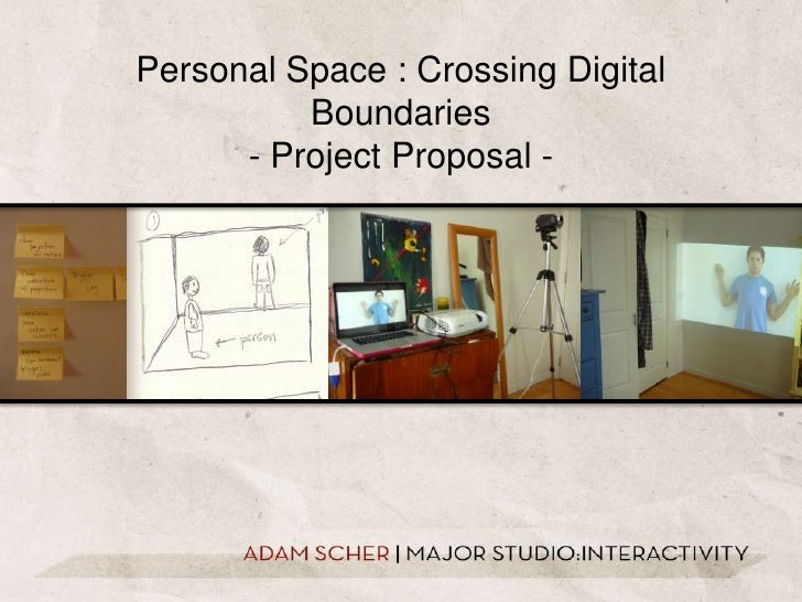 Personal Space : Crossing Digital Boundaries<br />- Project Proposal -<br />