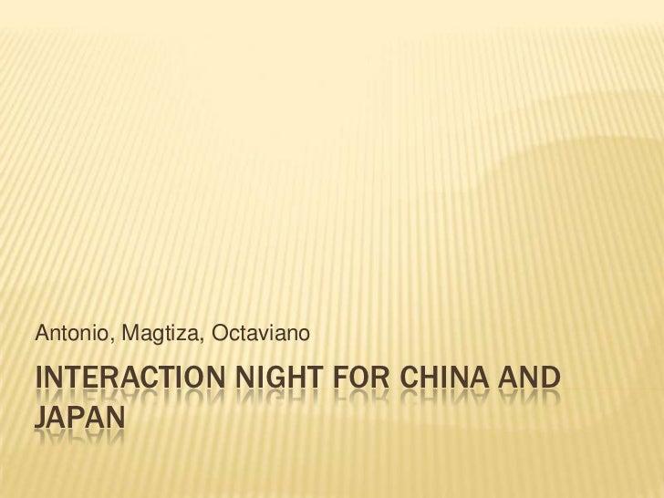 Interaction night for China and Japan<br />Antonio, Magtiza, Octaviano<br />