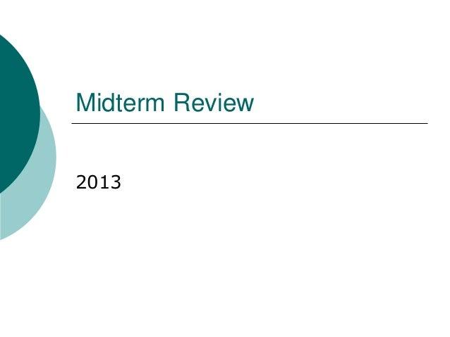 Midterm Review2013
