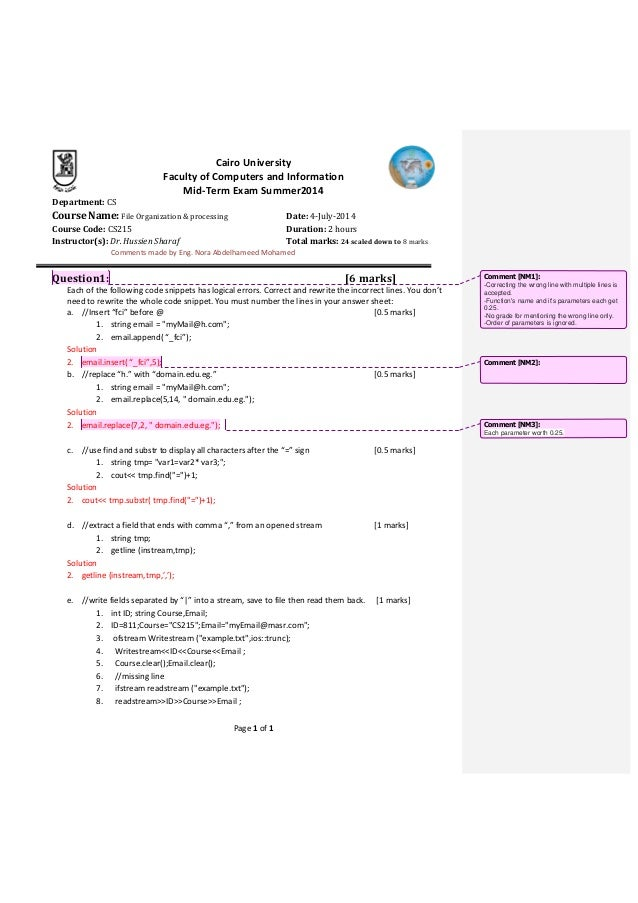 Cairo University Faculty of Computers and Information Mid-Term Exam Summer2014 Page 1 of 1 Department: CS Course Name: Fil...