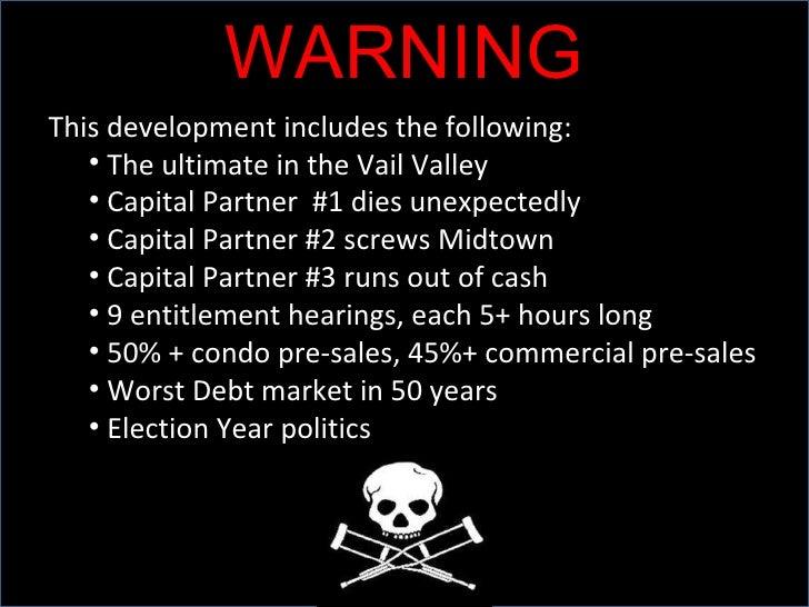 WARNING <ul><li>This development includes the following: </li></ul><ul><ul><li>The ultimate in the Vail Valley </li></ul><...