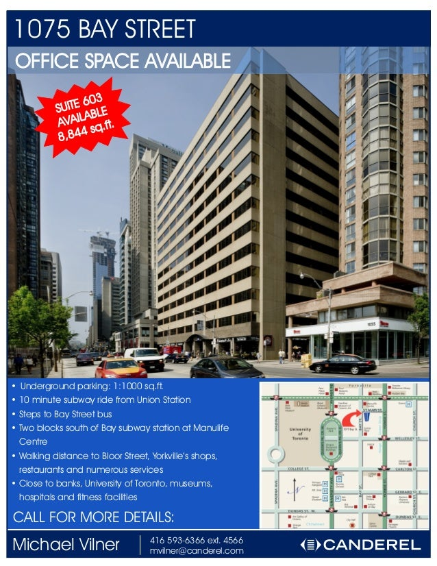 1075 BAY STREETOFFICE SPACE AVAILABLESUITE 603AVAILABLE8,844 sq.ft.416 593-6366 ext. 4566mvilner@canderel.comMichael Vilne...