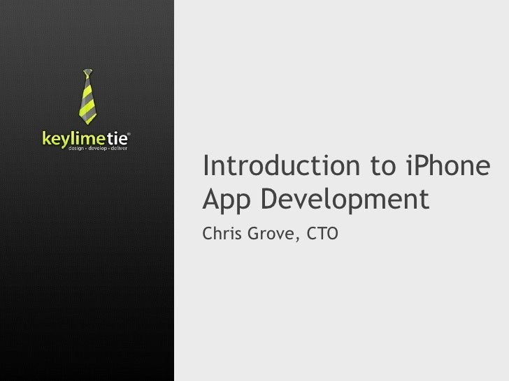 Introduction to iPhoneApp DevelopmentChris Grove, CTO