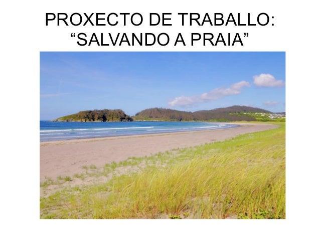 """PROXECTO DE TRABALLO: """"SALVANDO A PRAIA"""""""