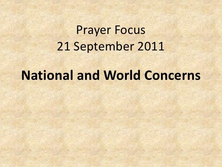 Prayer Focus21 September 2011<br />National and World Concerns<br />