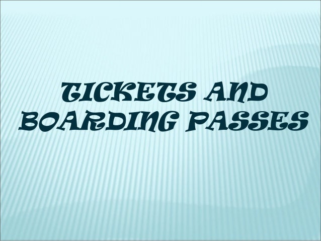 TICKETS AND BOARDING PASSES