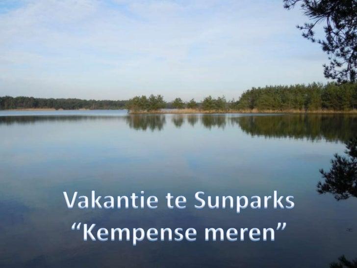 "Vakantie te Sunparks<br />""Kempense meren""<br />"