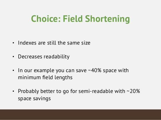 Choice: Indexes • Prefer sparse indexes! All Geo indexes are sparse. • Relying on index intersection can reduce storage ne...