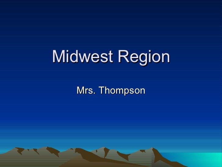 Midwest Region Mrs. Thompson
