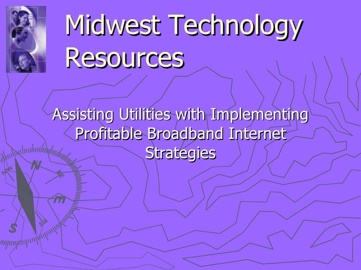 Midwest Technology Resources Assisting Utilities with Implementing Profitable Broadband Internet Strategies
