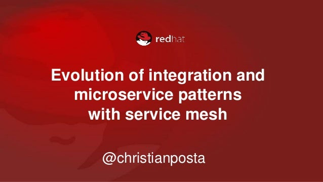 Evolution of integration and microservice patterns with service mesh @christianposta