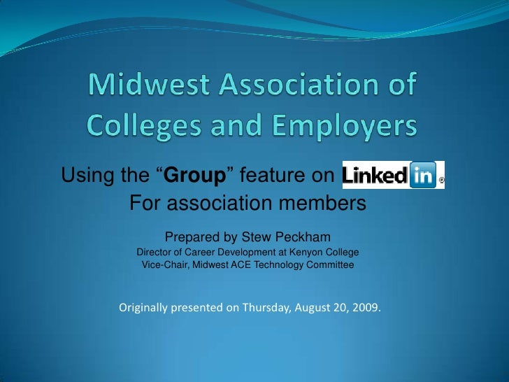 """Midwest Association of Colleges and Employers<br />Using the """"Group"""" feature on<br />For association members<br />Prepared..."""