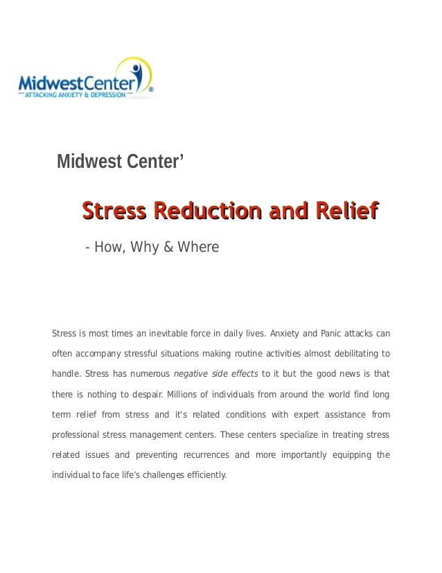 Midwest Center' SStress Reduction and Relieftress Reduction and Relief - How, Why & Where Stress is most times an inevitab...