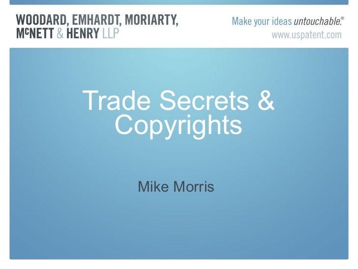 Trade Secrets & Copyrights Mike Morris