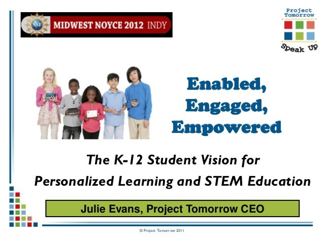 Enabled,                                 Engaged,                                Empowered       The K-12 Student Vision f...
