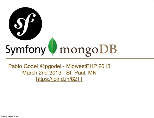 Pablo Godel @pgodel - MidwestPHP 2013             March 2nd 2013 - St. Paul, MN                  https://joind.in/8211Sund...