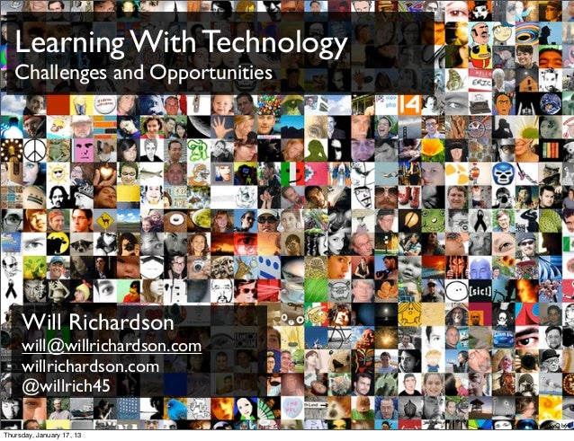Learning With Technology   Challenges and Opportunities     Will Richardson     will@willrichardson.com     willrichardson...