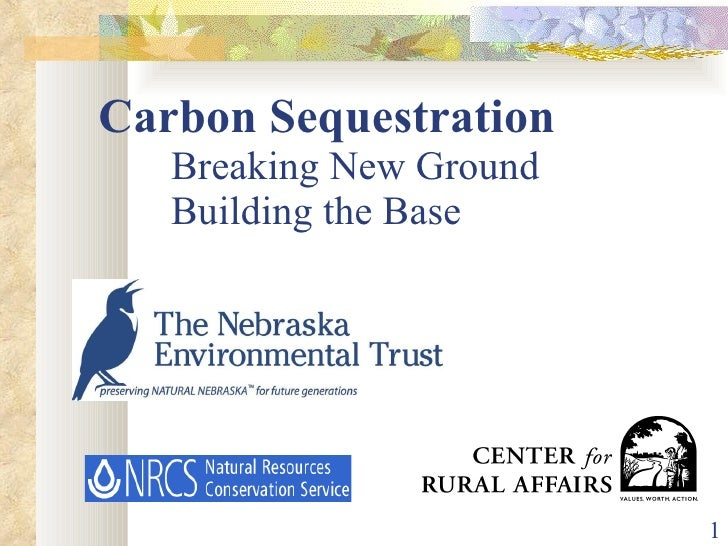 Carbon Sequestration Breaking New Ground Building the Base