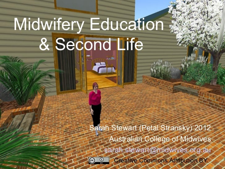 Midwifery Education   & Second Life         Sarah Stewart (Petal Stransky) 2012              Australian College of Midwive...