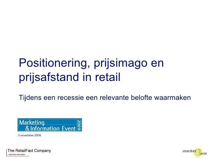 Positionering, prijsimago en prijsafstand in retail Tijdens een recessie een relevante belofte waarmaken     3 november 20...
