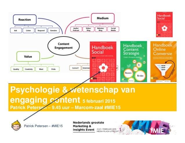 Patrick Petersen – #MIE15 Les 4 campagnes Psychologie & wetenschap van engaging content 5 februari 2015 Patrick Petersen –...