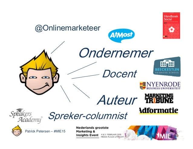 MIE 2015 presentatie Patrick Petersen, Psychologie van contentmarketing en engagement Slide 2
