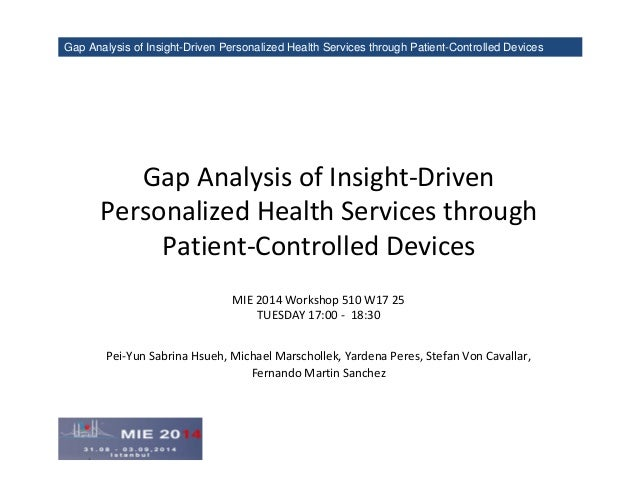 Gap Analysis of Insight-Driven Personalized Health Services through Patient-Controlled Devices  Gap Analysis of Insight-Dr...