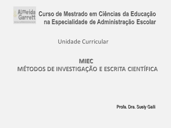 Unidade Curricular Profa. Dra. Suely Galli