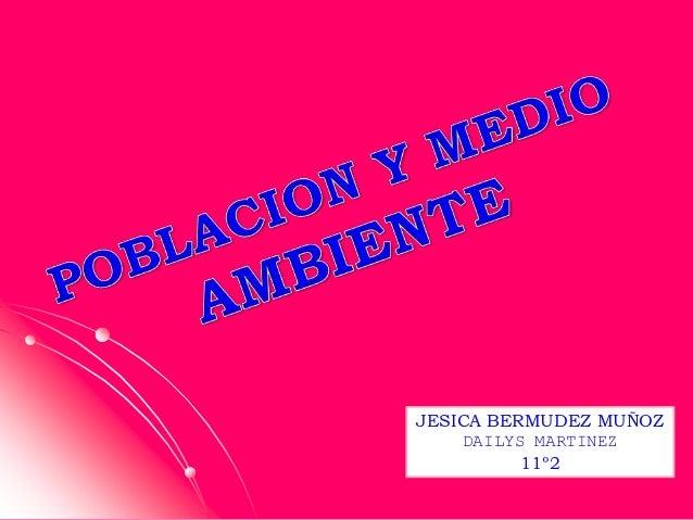 JESICA BERMUDEZ MUÑOZ    DAILYS MARTINEZ          11º2