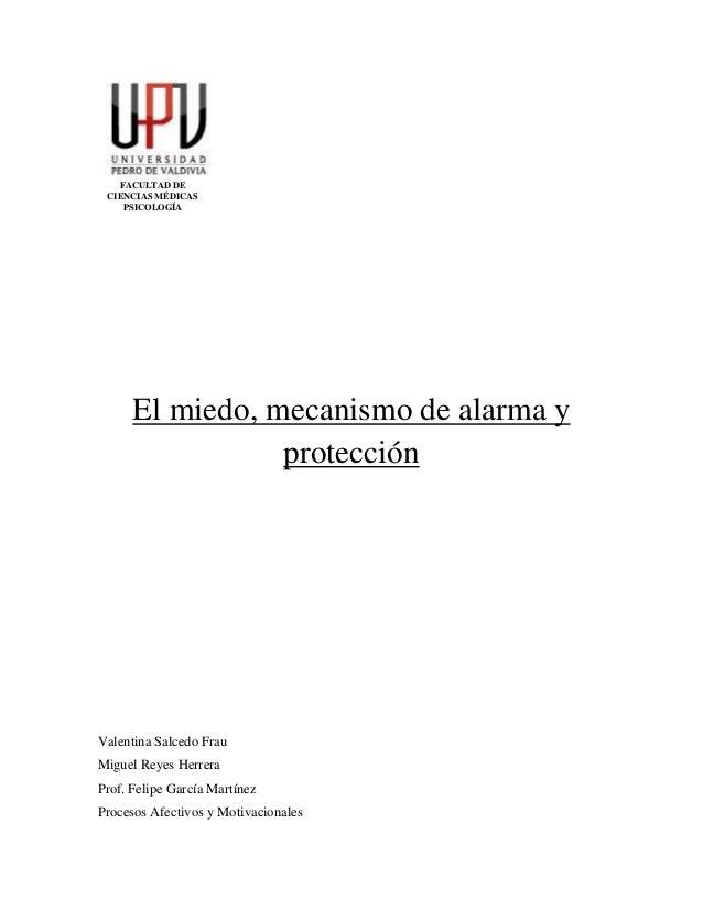 FACULTAD DE CIENCIAS MÉDICAS    PSICOLOGÍA      El miedo, mecanismo de alarma y                 protecciónValentina Salced...