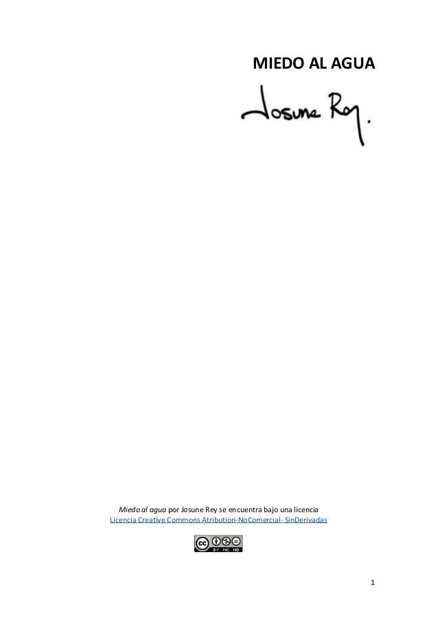 MIEDO AL AGUA Miedo al agua por Josune Rey se encuentra bajo una licencia Licencia Creative Commons Atribution-NoComercia...