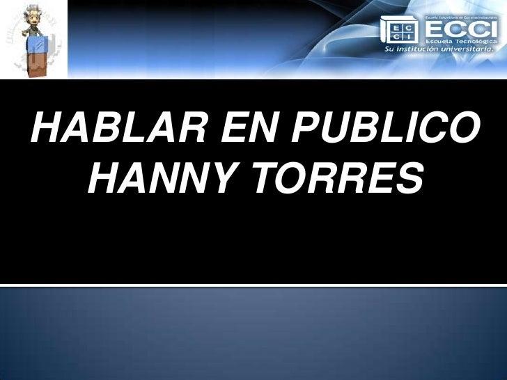 HABLAR EN PUBLICO  HANNY TORRES