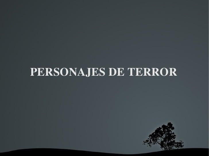 PERSONAJES DE TERROR