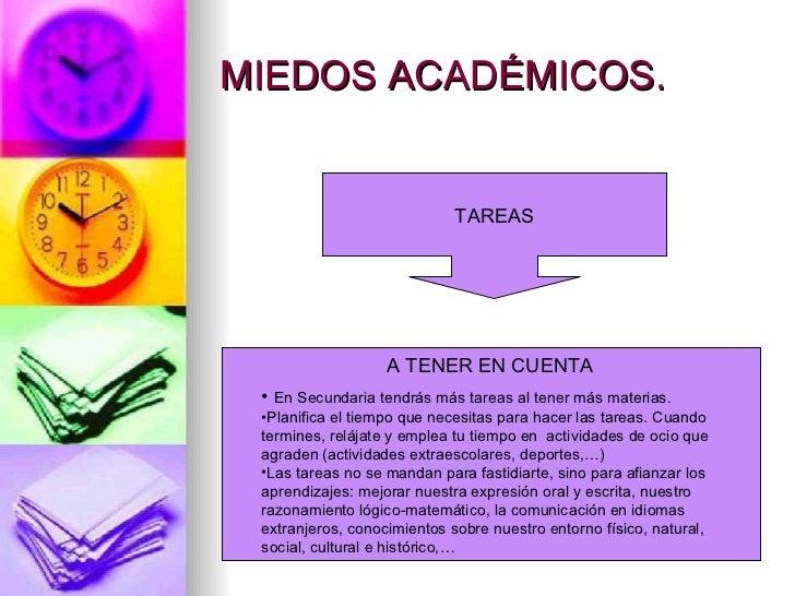 MIEDOS ACADÉMICOS.                             TAREAS                   A TENER EN CUENTA • En Secundaria tendrás más tare...