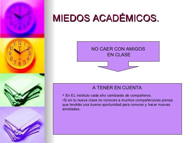 MIEDOS ACADÉMICOS.                 NO CAER CON AMIGOS                      EN CLASE                  A TENER EN CUENTA • E...