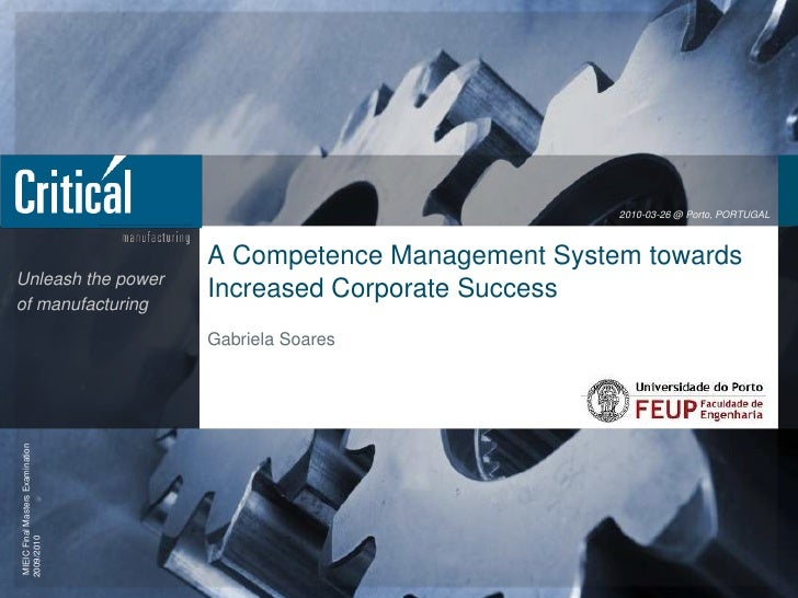 2010-03-26 @ Porto, PORTUGAL<br />A Competence Management System towards Increased Corporate Success<br />Gabriela Soares<...