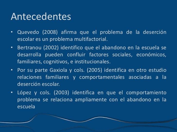 FACTORES ASOCIADOS A LA DESERCIÓN ESCOLAR EN JOVENES DE EDUCACIÓN MEDIA Y MEDIA SUPERIOR CON  Y SIN PROBLEMAS DE CONDUCTA Slide 3