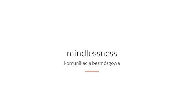 mindlessness komunikacja bezmózgowa