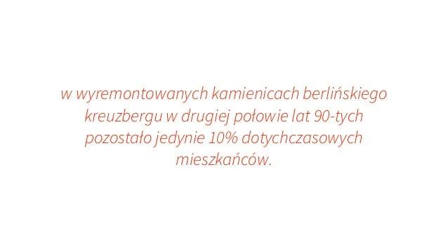 w wyremontowanych kamienicach berlińskiego kreuzbergu w drugiej połowie lat 90-tych pozostało jedynie 10% dotychczasowych ...