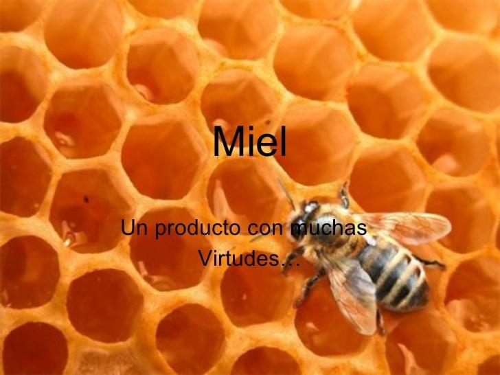 Miel Un producto con muchas  Virtudes…