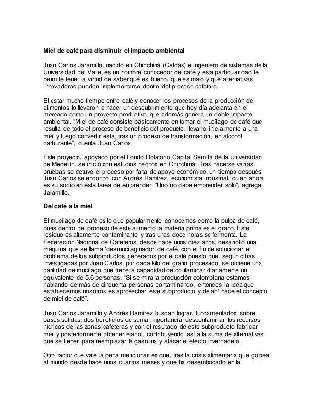 Miel de café para disminuir el impacto ambiental Juan Carlos Jaramillo, nacido en Chinchiná (Caldas) e ingeniero de sistem...