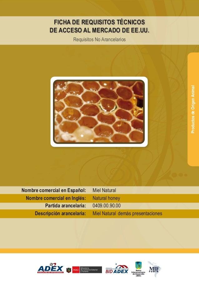 Miel Natural Natural honey 0409.00.90.00 Miel Natural demás presentaciones Nombre comercial en Español: Nombre comercial e...