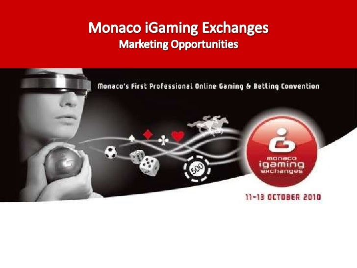 Monaco iGaming Exchanges<br />Marketing Opportunities <br />